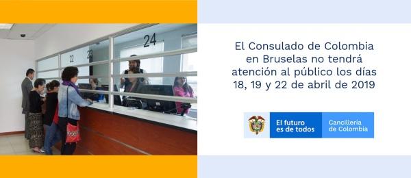 El Consulado de Colombia en Bruselas no tendrá atención al público los días 18, 19 y 22 de abril 2019