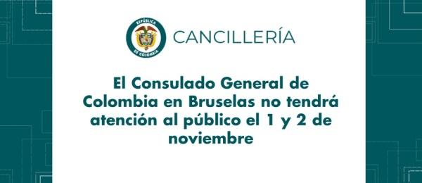 El Consulado General de Colombia en Bruselas no tendrá atención al público el 1 y 2 de noviembre de 2018