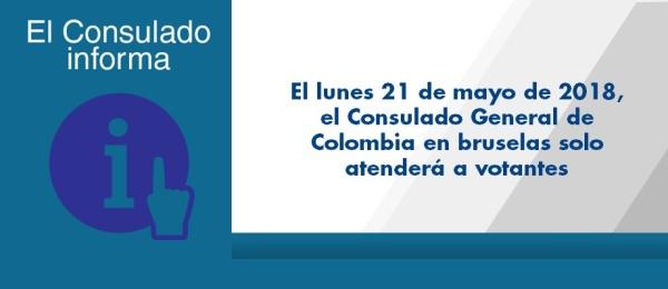 Lunes 21 de mayo de 2018, el Consulado General de Colombia en Bruselas solo atenderá a votantes