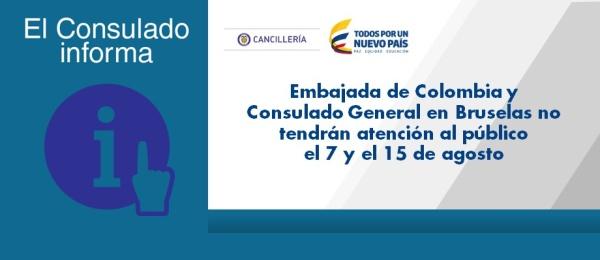 Embajada de Colombia y Consulado General en Bruselas no tendrán atención al público el 7 y el 15 de agosto de 2017