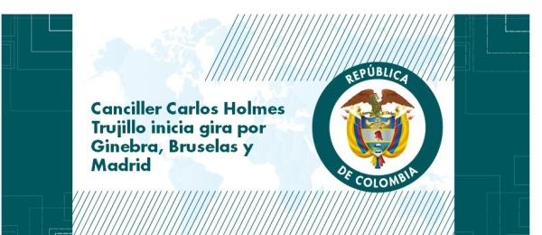 Canciller Carlos Holmes Trujillo inicia gira por Ginebra, Bruselas y Madrid